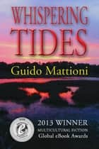 Whispering Tides ebook by Guido Mattioni