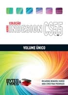 Coleção Adobe InDesign CS5.5 - Volume Único ebook by Ricardo Minoru Horie, Ana Cristina Pedrozo