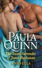 The Sweet Surrender of Janet Buchanan ebook by Paula Quinn