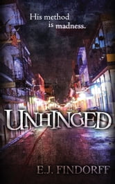Unhinged ebook by E.J. Findorff