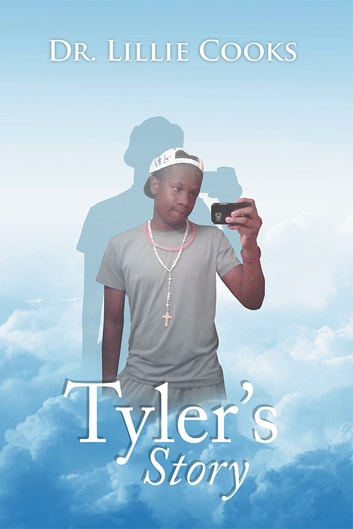 Tyler's Story ebook by Dr. Lillie Cooks