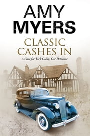 Classic Cashes In - A Jack Colby British Classic Car Mystery ebook by Amy Myers