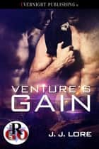 Venture's Gain ebook by J. J. Lore