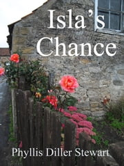 ISLA'S CHANCE ebook by Phyllis Diller Stewart