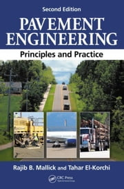 Pavement Engineering: Principles and Practice, Second Edition ebook by Mallick, Rajib B.