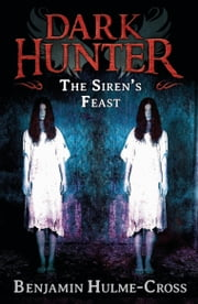 The Sirens' Feast (Dark Hunter 11) ebook by Mr Benjamin Hulme-Cross,Nelson Evergreen