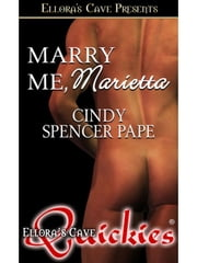Marry Me, Marietta ebook by Cindy Spencer Pape