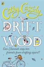 Driftwood ebook by Cathy Cassidy