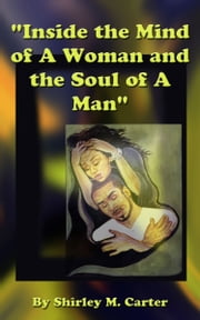"""Inside the Mind of A Woman and The Soul of A Man"" ebook by Shirley Carter"
