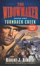 Turnback Creek ebook by Robert J. Randisi