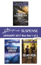 Harlequin Love Inspired Suspense January 2017 - Box Set 1 of 2 - An Anthology ebook by Sharon Dunn, Hope White, Jodie Bailey