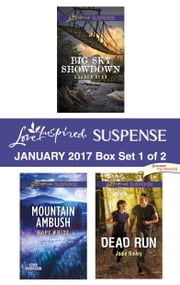 Harlequin Love Inspired Suspense January 2017 - Box Set 1 of 2 - Big Sky Showdown\Mountain Ambush\Dead Run ebook by Sharon Dunn, Hope White, Jodie Bailey