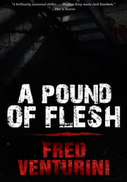 A Pound of Flesh ebook by Fred Venturini