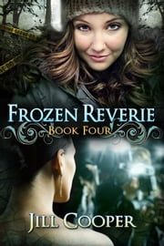 Frozen Reverie - The Dream Slayer Series, #4 ebook by Jill Cooper