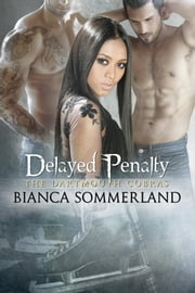 Delayed Penalty (The Dartmouth Cobras #5) ebook by Bianca Sommerland