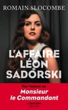 L'Affaire Léon Sadorski ebook by Romain SLOCOMBE
