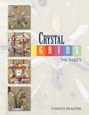 Crystal Grids - The Basics ebook by Charles McAlpine