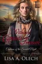 Within A Captain's Treasure ebook by Lisa A. Olech