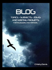 Blog Topics Subjects Ideas and Writing Prompts ebook by Christy Davis