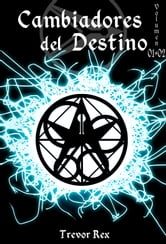 Cambiadores del Destino: Volumen 01+02 ebook by Trevor Rex