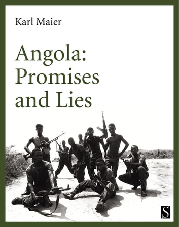 Angola: Promises and Lies - Promises and Lies ebook by Karl Maier
