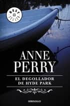 El degollador de Hyde Park (Inspector Thomas Pitt 14) eBook by Anne Perry