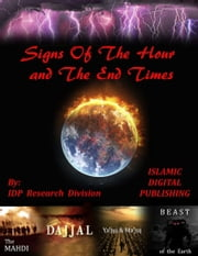 Signs of The Hour and The End Times ebook by IDP Research Division
