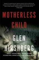 Motherless Child - Motherless Children #1 ebook by Glen Hirshberg