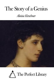 The Story of a Genius ebook by Aloisia Kirschner