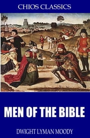 Men of the Bible ebook by Dwight Lyman Moody