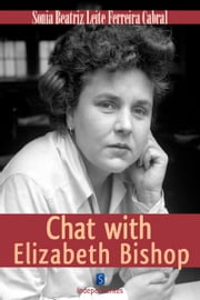 Chat With Elizabeth Bishop ebook by Sonia Beatriz Cabral