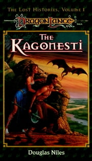 Kagonesti - Dragonlance Lost Histories, Vol. 1 ebook by Douglas Niles