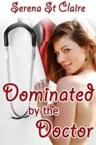 Dominated by the Doctor ebook by