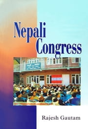 Nepali Congress ebook by Rajesh Gautam