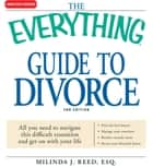 The Everything Guide to Divorce ebook by Milinda J Reed
