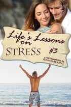 Life's Lessons on Stress ebook by Nona Mae King