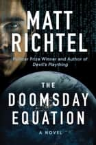 The Doomsday Equation - A Novel ebook by Matt Richtel