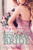 Chasing the Runaway Bride ebook by Michelle Jo Quinn