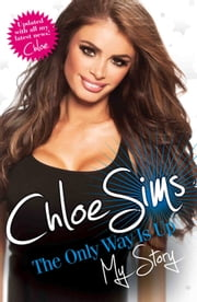 Chloe Sims: The Only Way Is Up - My Story ebook by Chloe Sims