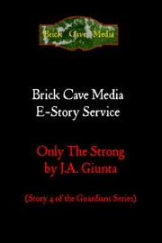 Only the Strong ebook by J.A. Giunta
