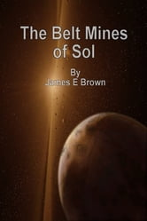 The Belt Mines of Sol ebook by James Brown