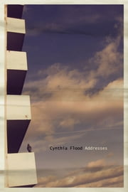 Addresses ebook by Cynthia Flood