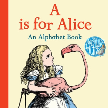 A is for Alice: An Alphabet Book ebook by Lewis Carroll