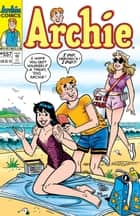 Archie #557 ebook by George Gladir, Mike Pellowski, Stan Goldberg,...