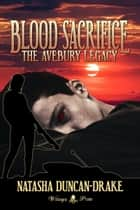 Blood Sacrifice: The Avebury Legacy (Vampires: The New Age #1) ebook by Natasha Duncan-Drake