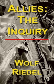 Allies: The Inquiry ebook by Wolf Riedel