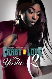 Crazy in Love 2 ebook by Yoshe
