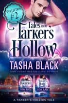 Tales from Tarker's Hollow #2 ebook by Tasha Black