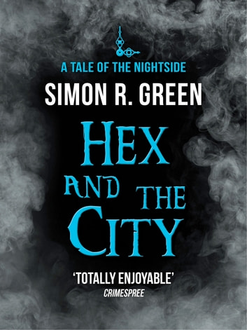 Hex and the City - Nightside Book 4 ebook by Simon Green