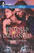 Sentinels: Leopard Enchanted ebook by Doranna Durgin